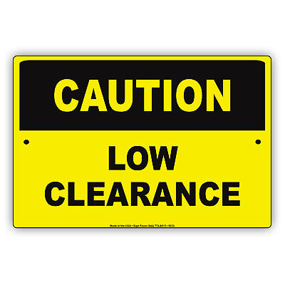 Caution Low Clearance Aluminum Metal Sign