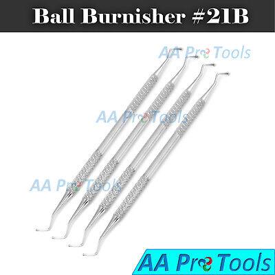 4 Burnisher 21b Dental Veterinary Instruments Stainless Steel