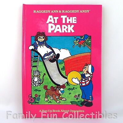 RAGGEDY ANN & ANDY~1992 Book~At the Park: A Pop-Up About Opposites~HC~BRAND NEW
