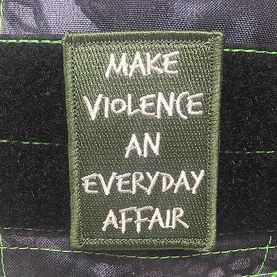 Make Violence An Everyday Affair Morale Patch Tactical Outfitters