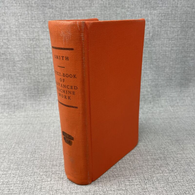 Textbook Of Advanced Machine Work Robert H Smith  Industrial Education 1919