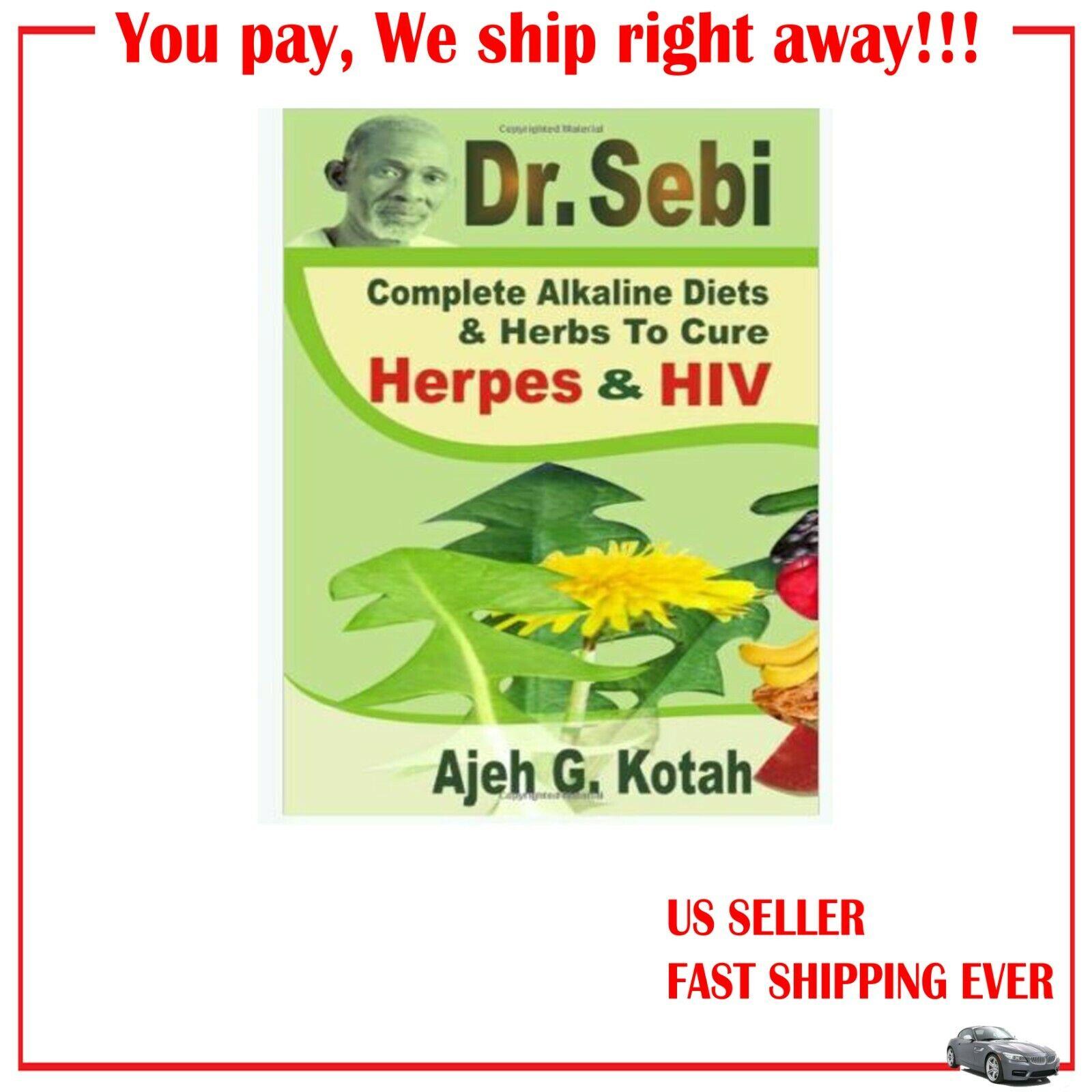 Dr. Sebi: Complete Alkaline Diets & Herbs to Cure Herpes & HIV Paperback, 2020 r