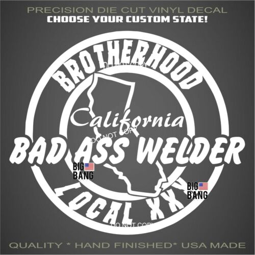 Bad Ass WELDER Decal Sticker CUSTOM STATE & LOCAL# Proud Pro UNION Proud Truck