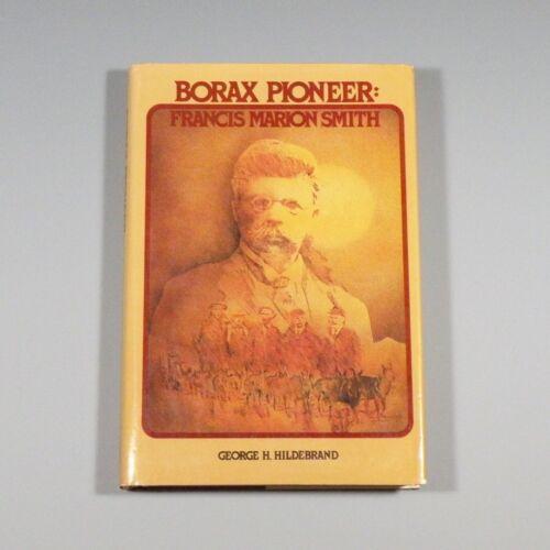 1982 book - Borax Pioneer: Francis Marion Smith - Death Valley borax mining