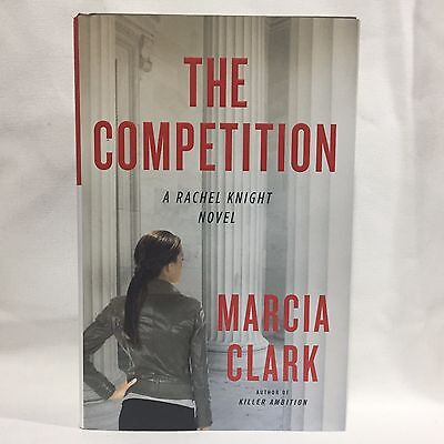 A Rachel Knight Novel  The Competition By Marcia Clark Hc Dj 1St 1St Free Ship