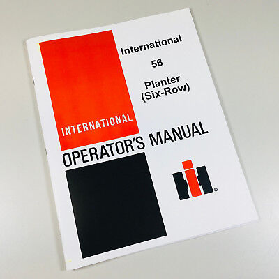 International Harvester 56 Planter Six Row Operators Owners Manual