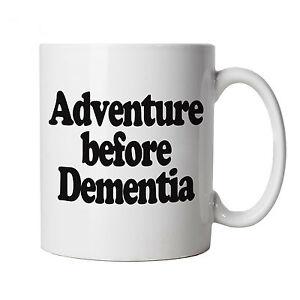 Adventure-Before-Dementia-Mug-Funny-60th-Birthday-Gift-Grandad-Nan-Retirement
