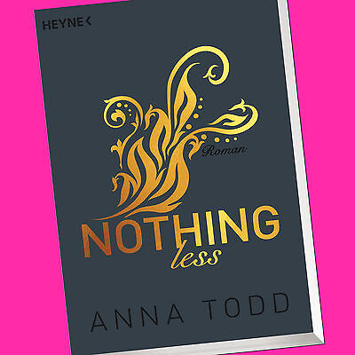 ANNA TODD | NOTHING less (After, Band 7) | Roman (Buch)