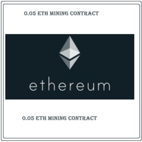 0.05 Ethereum(ETH) CRYPTO MINING-CONTRACT (0.05 ETH)