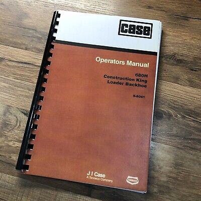 Case 680h Tractor Loader Backhoe Operators Owners Manual