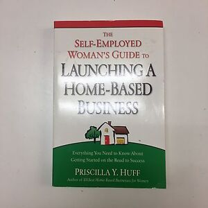 Self employed woman's guide to launching a home based business