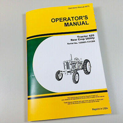 Operators Manual For John Deere 420 Row Crop Utility Tractor Sn 125001-131300