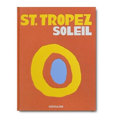 St. Tropez Soleil Assouline Publishing New Book Travel France French Riviera