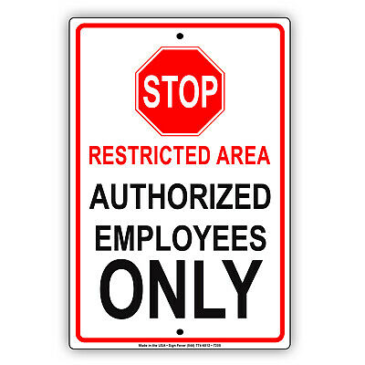 Stop Restricted Area Authorized Employees Only Novelty Aluminum Metal Sign