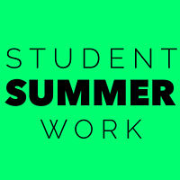 Secure Your Summer Student Work-Part Time & Full Time Positions