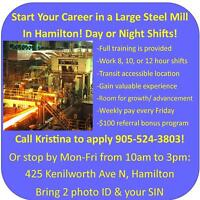 START YOUR CAREER IN A STEEL MILL IN HAMILTON! CALL NOW!