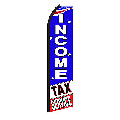 Income Tax Service Advertising Sign Swooper Feather Flutter Banner Flag Only