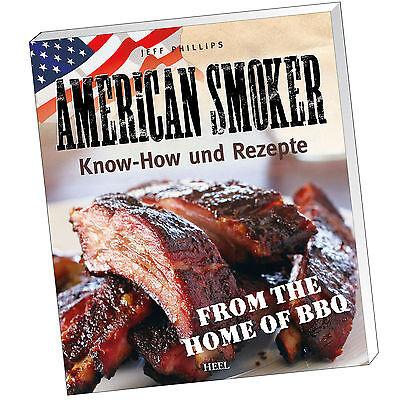 Jeff Phillips   AMERICAN SMOKER   KNOW-HOW und REZEPTE   Smokern-Grill (Buch)