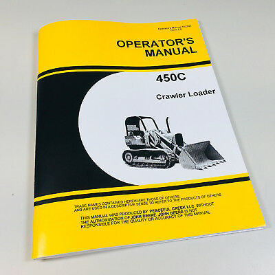 Operators Manual For John Deere 450c Crawler Loader Owners Jd450-c Winch Hoe