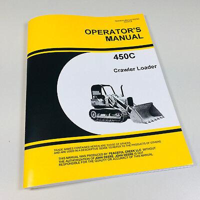Operators Manual For John Deere 450c Crawler Loader Owners Jd450-c Winch Hoe