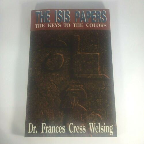 The Isis Papers : The Keys to the Colors by Frances C. Welsing (1991, Paperback)