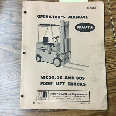 White Motor Corp. Wc20 Wc25 Wc30s Operators Maintenance Manual Fork Lift Truck