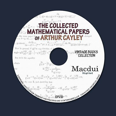 Collected Mathematical Papers - The collected mathematical papers of Arthur Cayley – Old Ebooks 14 PDF,1 DVD