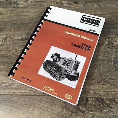 Case 310d Crawler Dozer Loader Operators Manual Owner Book Maintenance Bulldozer