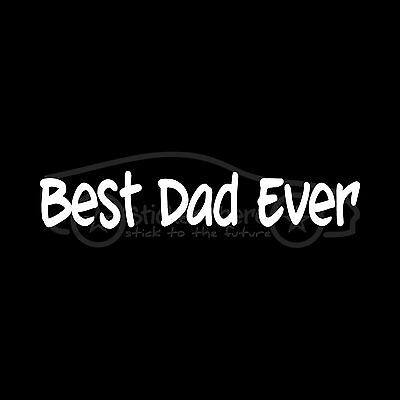 BEST DAD EVER Sticker Car laptop Vinyl Decal gift kid father love cute sweet (Best Car Vinyl Stickers)