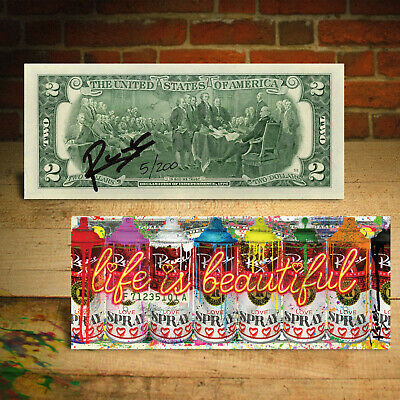 Life is Beautiful - LOVE SPRAY CANS Signed by RENCY Genuine $2 Bill S/N # of 200