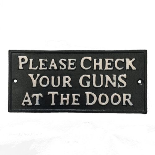 "HEAVY Cast Iron ""PLEASE CHECK YOUR GUNS AT THE DOOR"" Old West Saloon Plaque"