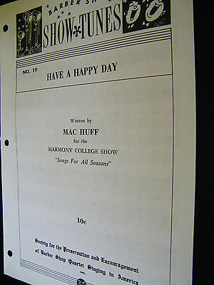 SHEET MUSIC BARBER SHOP SHOW TUNES HAVE A HAPPY DAY WRITTEN BY MAC HUFF