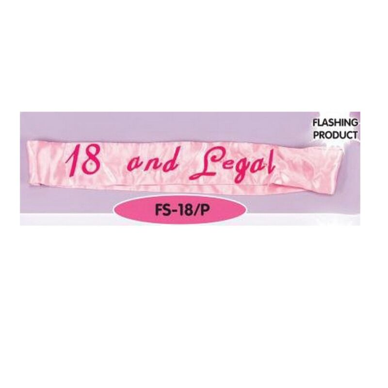 "PINK ""18 & LEGAL"" FLASHING SASH"