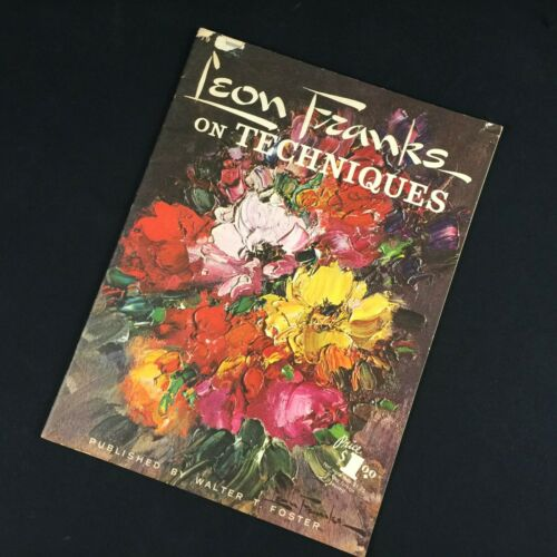 VTG ART BOOK #79 WALTER T FOSTER Leon Franks on Techniques in Oil Painting