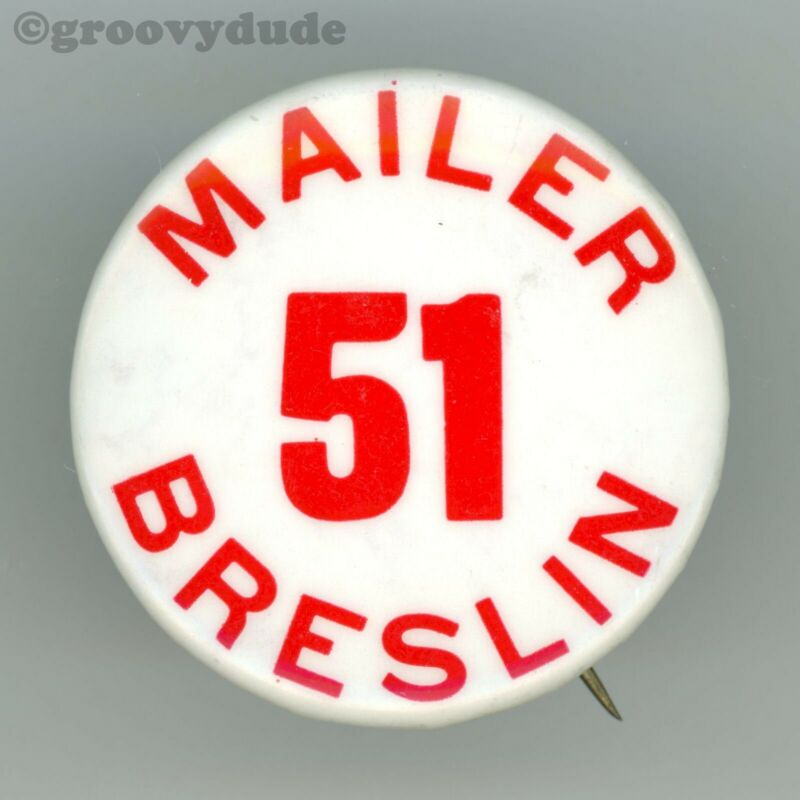 1969 Norman Mailer Jimmy Breslin NYC Mayor 51 State Campaign Pin Pinback Button