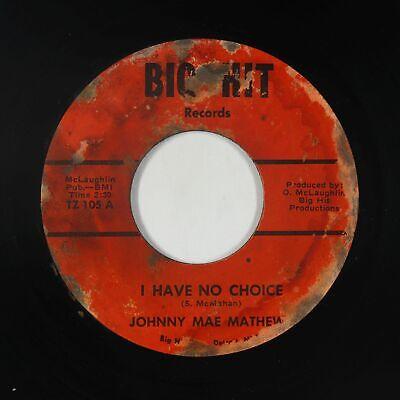 Northern Soul 45 - Johnny Mae Mathews - I Have No Choice - Big Hit - mp3