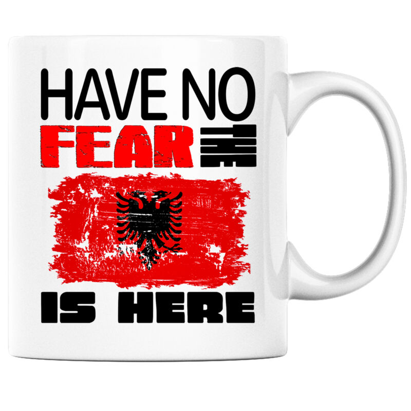 Have No Fear the Albanian is Here Funny Coffee Mug Albania Heritage Pride