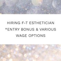 Hiring Esthetician Pt/Ft *entry bonus