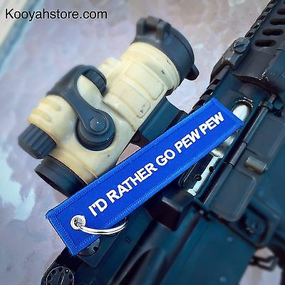 I'D RATHER GO PEW PEW KEYCHAIN-  Blue 1911 GLOCK HK AR15 TACTICAL AK47 Firearm