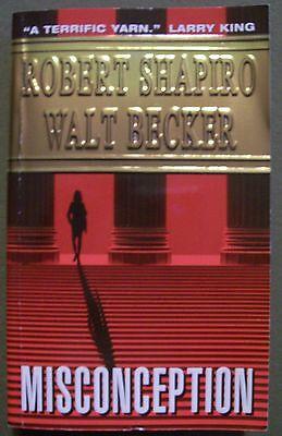Misconception By Robert Shapiro And Walt Becker  2002  Paperback