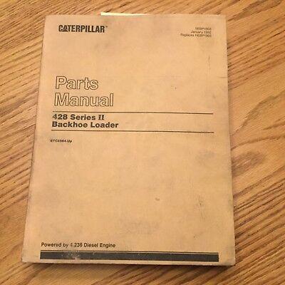 Cat Caterpillar 428 Ii Parts Manual Book Catalog Tractor Backhoe Loader 6tc6564-