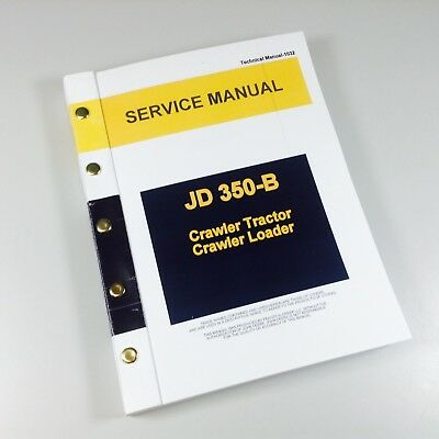 Service Manual For John Deere 350b Crawler Tractor Dozer Loader Repair Technical