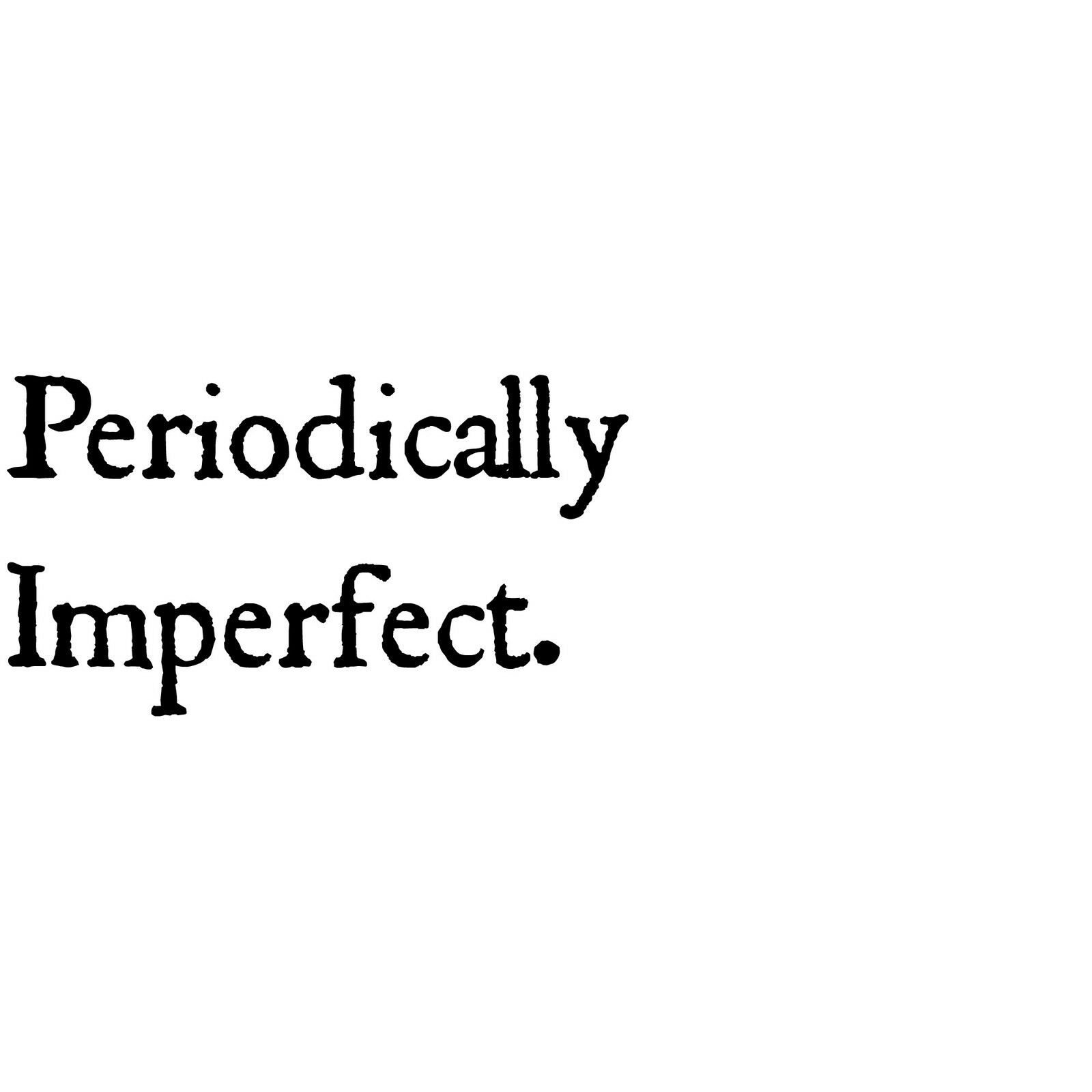 Periodically Imperfect