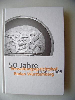 50 Jahre Verwaltungsgerichtshof 1958-2008 Baden-Württemberg Entstehung 2008