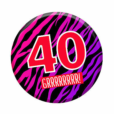 40th Birthday Badge Age 40 Today 76mm Pin Button Men Women Party - Mens 40th Birthday Decorations