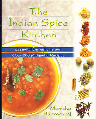 Indian Spice Kitchen : Essential Ingredients and over 200 Authentic Recipes b... Indian Spice Kitchen