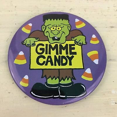 GIMME CANDY - Vtg 80s Frankenstein Halloween Trick-Or-Treat Pin Back Button - 80's Halloween Candy