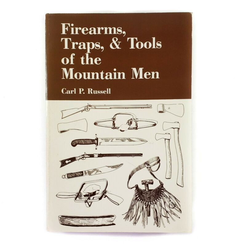 Firearms, Traps, & Tools of the Mountain Men : C. Russell,  Old West History