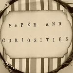 Paper and Curiosities