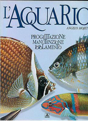 MOJETTA ANGELO L'ACQUARIO MONDADORI 1995 PESCI